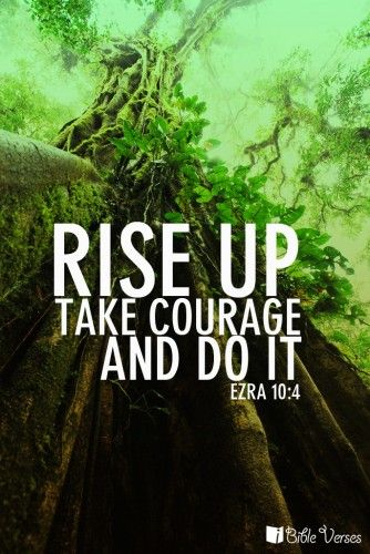 Ezra:10:4 Image detail for -Rise Up | Bible Verses, Bible Verses About Love, Inspirational Bible ...
