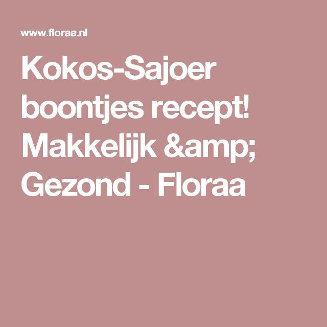 Kokos-Sajoer boontjes recept! Makkelijk & Gezond - Floraa