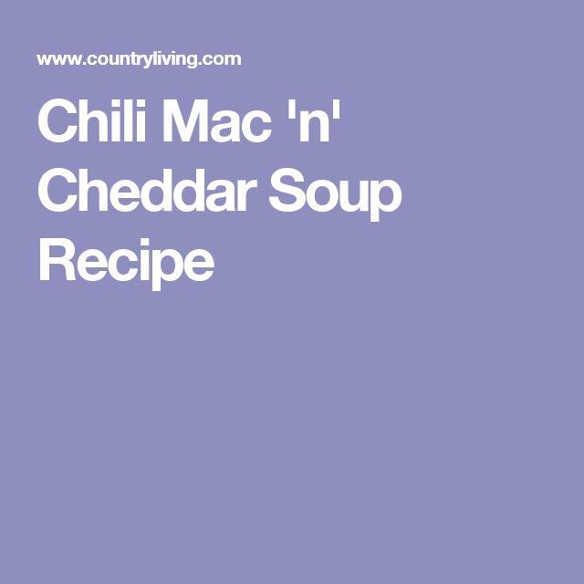Chili Mac 'n' Cheddar Soup Recipe