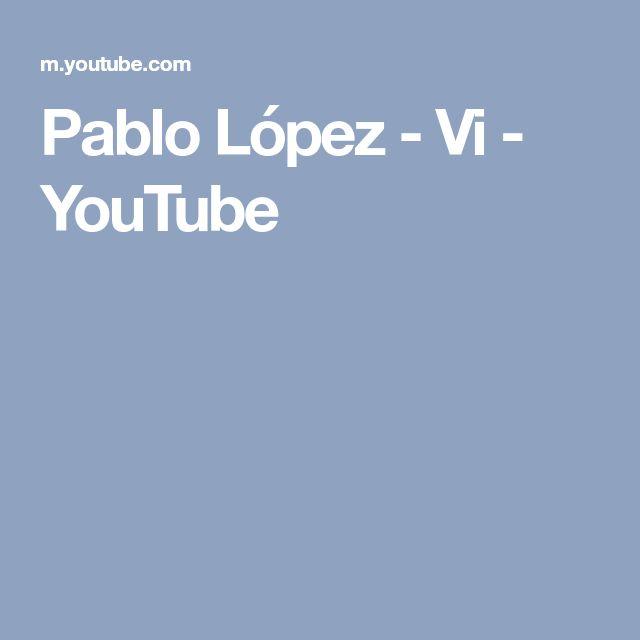 Pablo López - Vi - YouTube