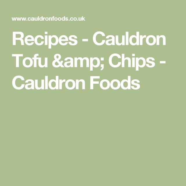 Recipes - Cauldron Tofu & Chips - Cauldron Foods