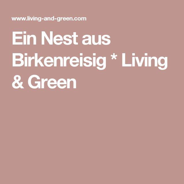 Ein Nest aus Birkenreisig * Living & Green