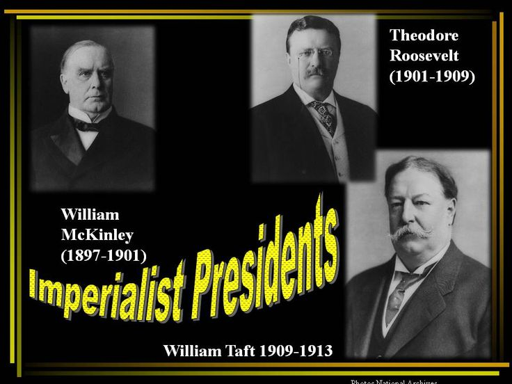 American Imperialism - Imperialist Presidents