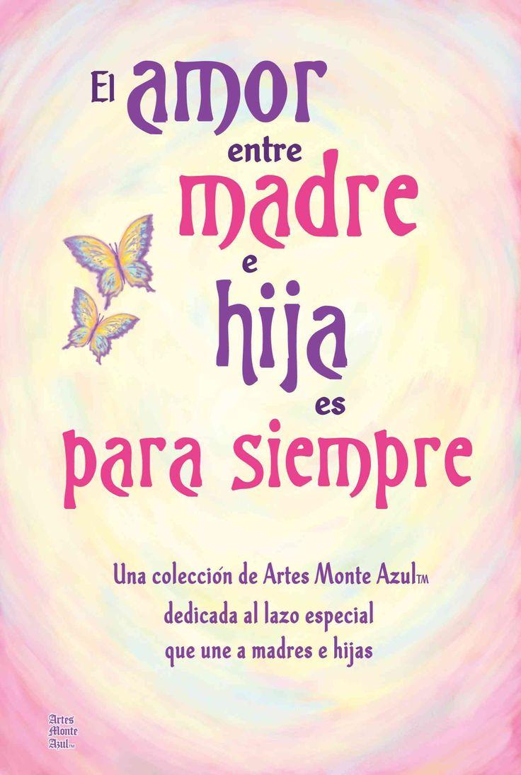 El amor entre madre e hija es para siempre The Love Between Mother and Daughter