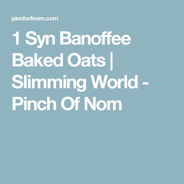 1 Syn Banoffee Baked Oats | Slimming World - Pinch Of Nom