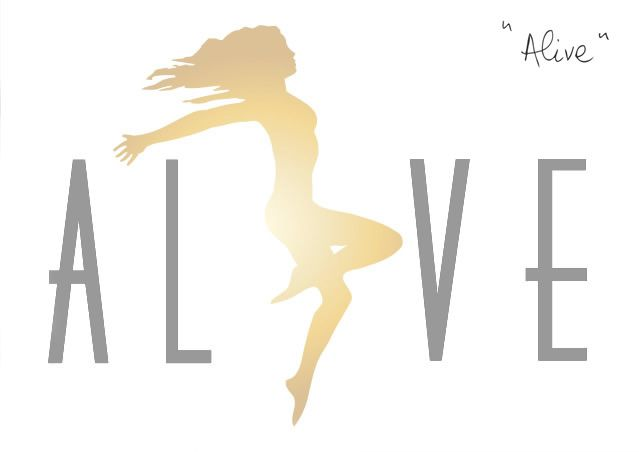 """Being """"ALIVE"""" is the end result of the Self Reinvention process and the very essence of life!"""
