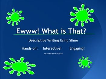 Every student in my class was hooked and fully engaged in this lesson! It's hands-on, interactive, and all about Slime.   You can choose to have students make the Slime or provide that yourself. Then, use the included map to brainstorm sensory details, adjectives, similes, and metaphors about Slime. Students are provided with a planning sheet, which is also provided in a scaffolded version for struggling writers with the use of sentence frames. $