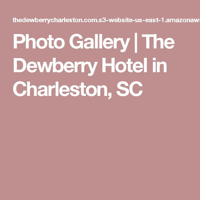 Photo Gallery | The Dewberry Hotel in Charleston, SC