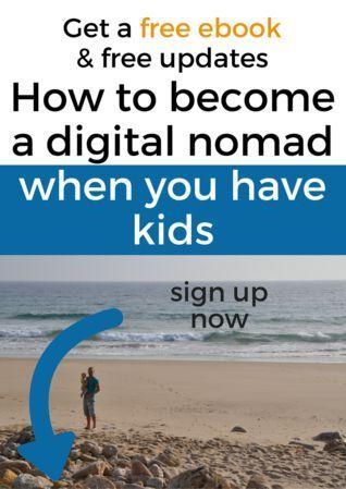 How to become a digital nomad when you have kids - Free eBook