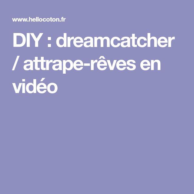 DIY : dreamcatcher / attrape-rêves en vidéo