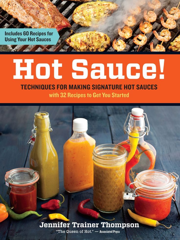 "Some like it hot, and some like it hotter. Here's a spicy little number from Storey Publishing, in which spicy food guru and author Jennifer Trainer Thompson provides recipes and details for how to create your own custom hot sauces. We've excerpted a chapter that might be of interest if you've ever thought, ""Hmm. Maybe my friends are right. Maybe I SHOULD sell this stuff ..."""