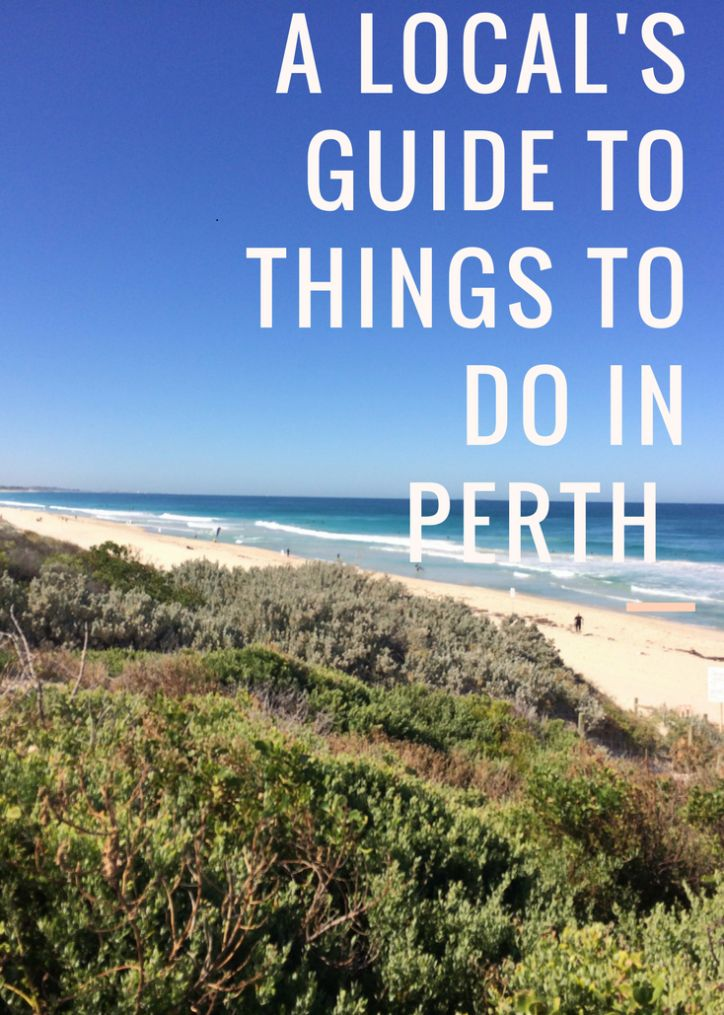 A local's guide to things to do in Perth