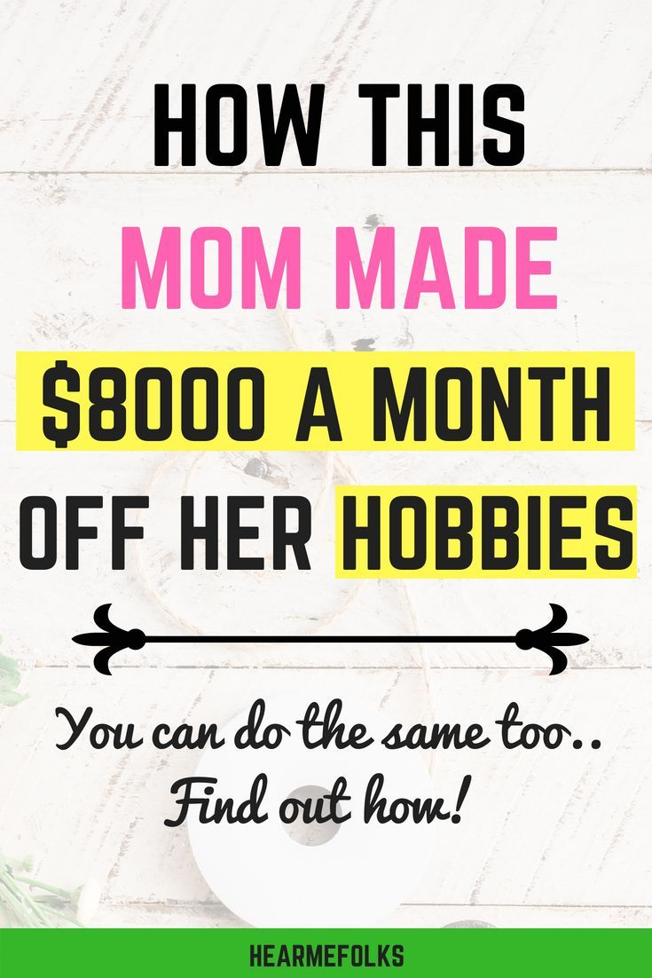 How This Mom Made $8000 a Month off Her Hobbies? | Business ...