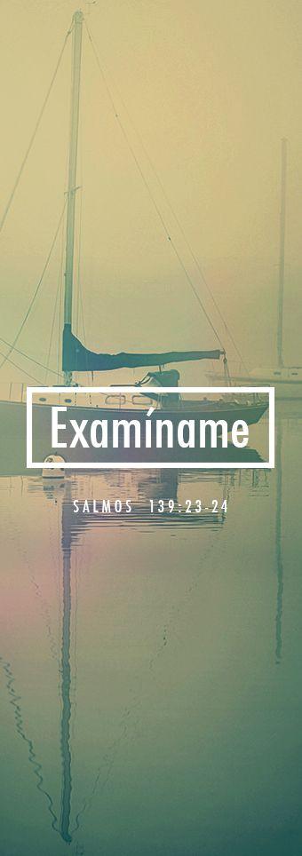 Salmos 139:23-24  Examíname, oh Dios, y sondea mi corazón; ponme a prueba y sondea mis pensamientos. Fíjate si voy por mal camino, y guíame por el *camino eterno.