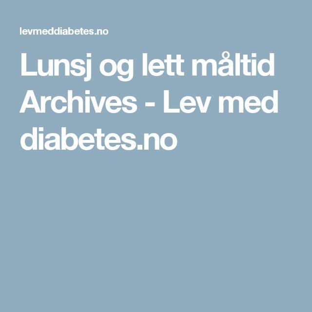 Lunsj og lett måltid Archives - Lev med diabetes.no