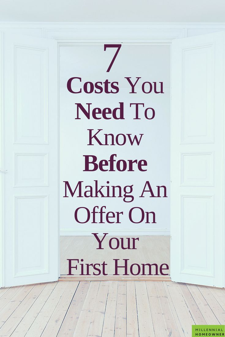 What Costs You Need To Know Before Making An Offer On Your First Home - Millennial Homeowner
