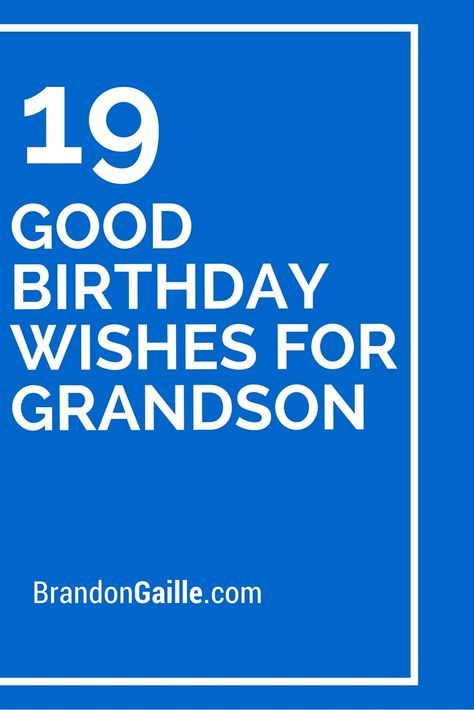 19 Good Birthday Wishes For Grandson