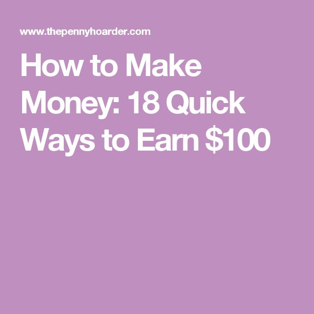 How to Make Money: 18 Quick Ways to Earn $100