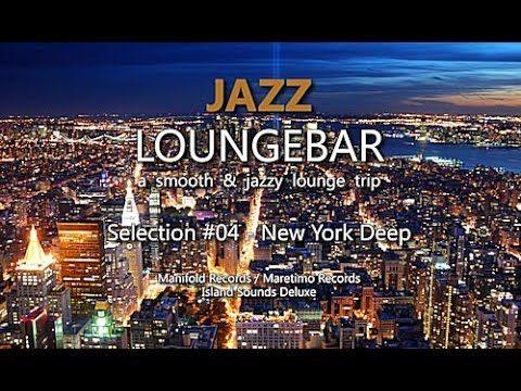 Jazz Loungebar - Selection #04 New York Deep, HD, 2014, Lounge Music