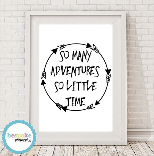 So Many Adventures Monochrome Print by Bespoke Moments. Worldwide Shipping Available.