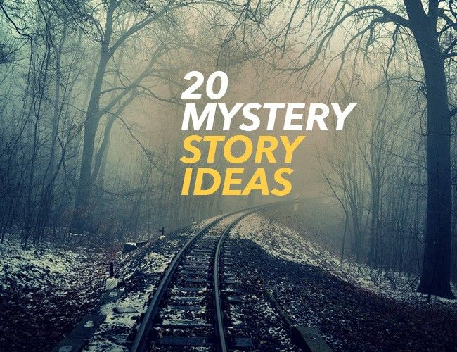 20 Mystery Story Ideas via thewritepractice.com