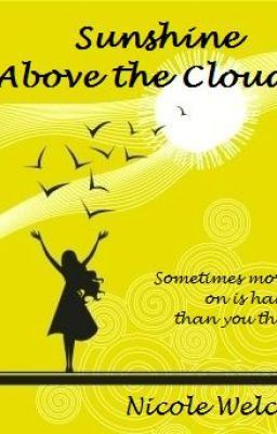A signed autographed copy of Nicole Welch's book Sunshine Above the Clouds.