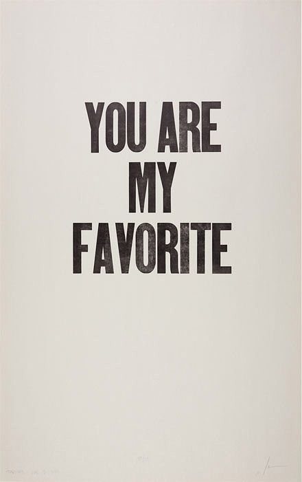 you are my favorite  (73 letterpress × ian coyle)