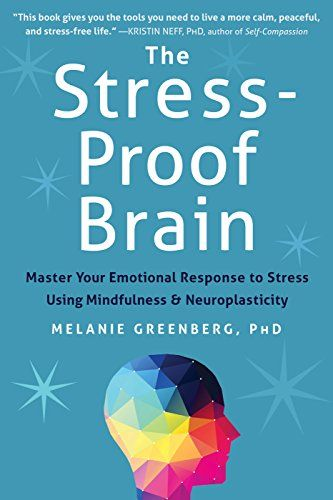 The Stress-Proof Brain: Master Your Emotional Response to... https://www.amazon.com/dp/1626252661/ref=cm_sw_r_pi_dp_U_x_EjclAbPK4366J