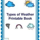 $ This printable book focuses on naming different types of weather. Each page states It is _______ or This is a ______ and students can fill in t...