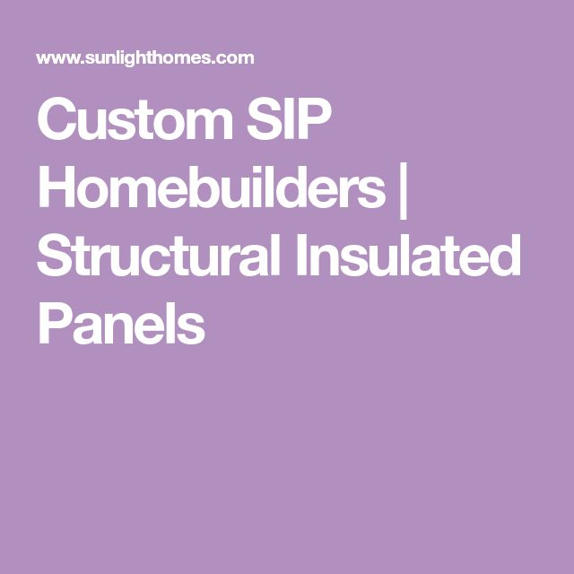 Custom SIP Homebuilders | Structural Insulated Panels