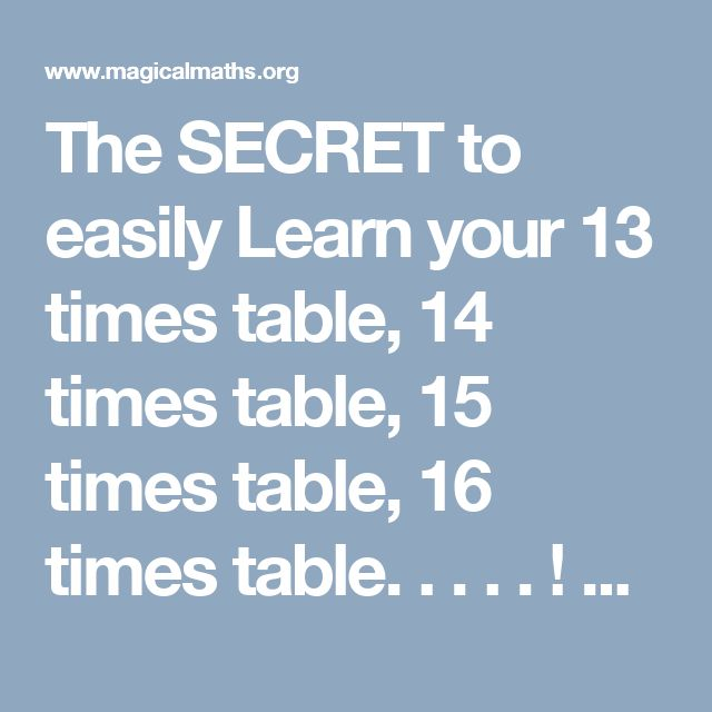 The SECRET to easily Learn your 13 times table, 14 times table, 15 times table, 16 times table. . . . . ! Mind Blowing! | Magical Maths