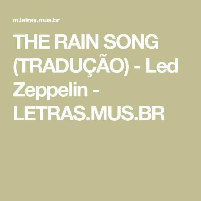 THE RAIN SONG (TRADUÇÃO) - Led Zeppelin - LETRAS.MUS.BR