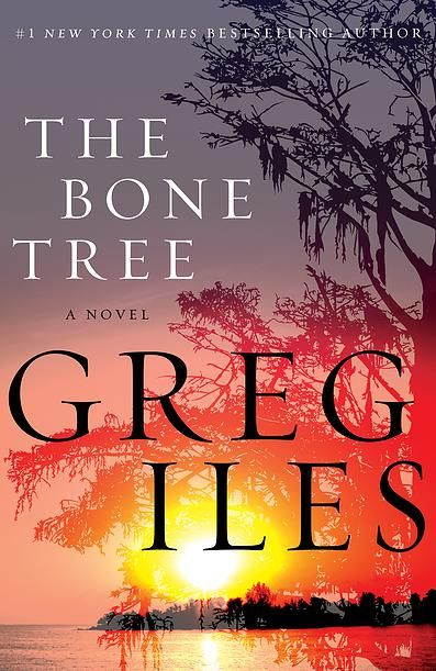 Book Published in 2015. The Bone Tree by Greg Iles.