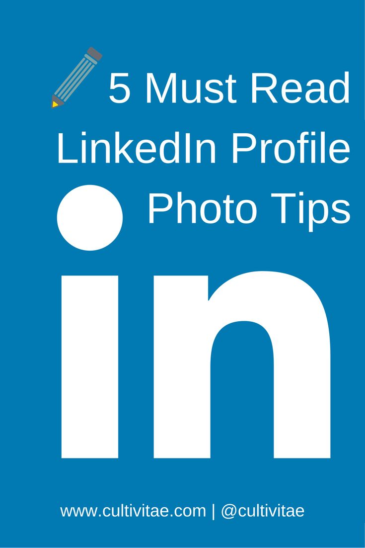 5 LinkedIn Profile Picture Tips For Positive First Impression. Interview  AdviceCareer ...