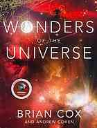 Wonders of the Universe by Brian Cox and Andrew Cohen