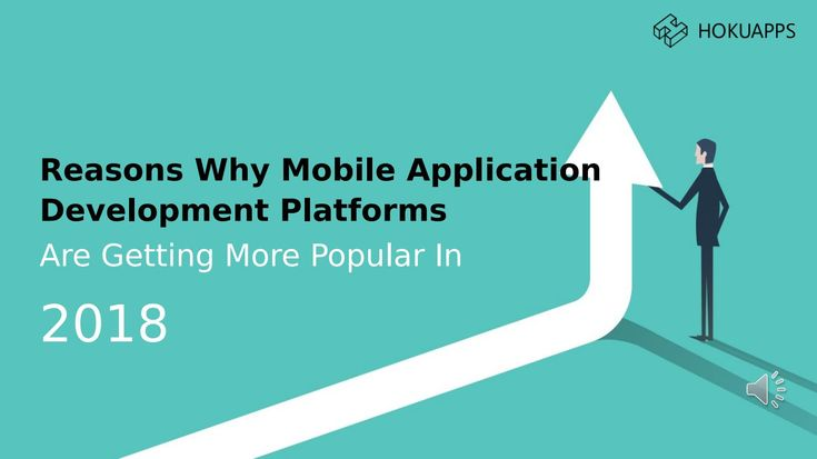 Reasons why mobile application development platforms are getting more popular in 2018