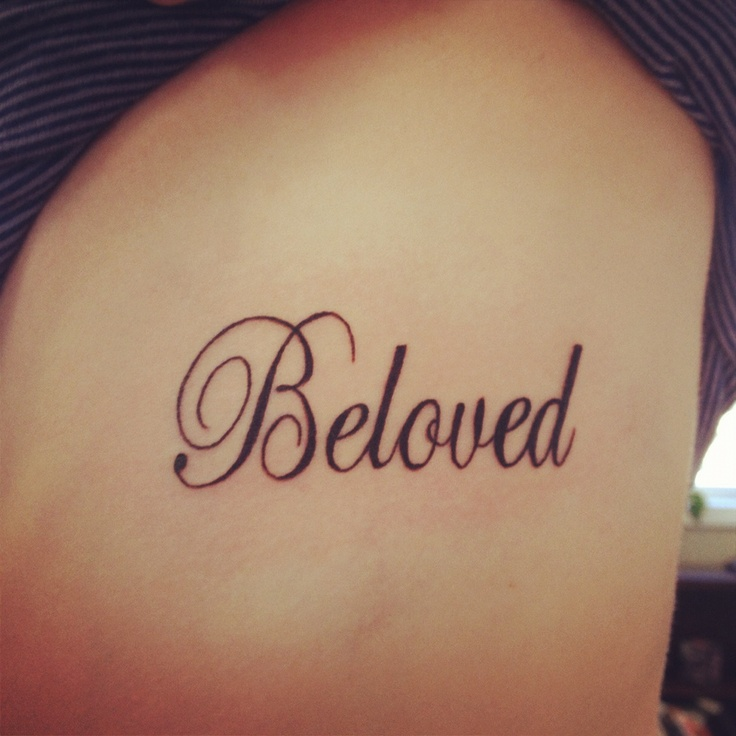 Beloved tattoo - getting on my back/shoulder area in white ink