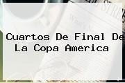 http://tecnoautos.com/wp-content/uploads/imagenes/tendencias/thumbs/cuartos-de-final-de-la-copa-america.jpg Cuartos de final Copa América. Cuartos de final de la Copa America, Enlaces, Imágenes, Videos y Tweets - http://tecnoautos.com/actualidad/cuartos-de-final-copa-america-cuartos-de-final-de-la-copa-america/