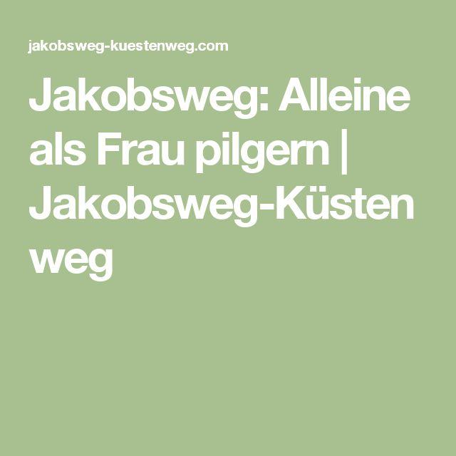 Jakobsweg: Alleine als Frau pilgern   Jakobsweg-Küstenweg
