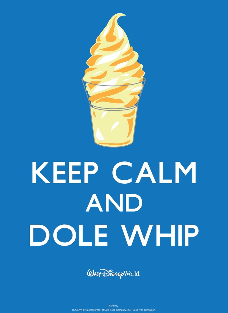 Great Advice! Keep Calm and Dole Whip #DisneyTreat #WaltDisneyWorld