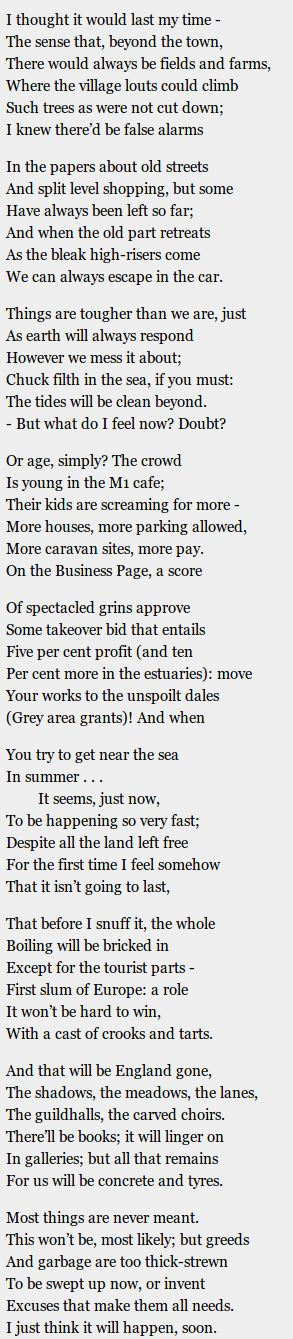 Going Going by Philip Larkin. Larkin wrote this poem in 1972. http://www.annabelchaffer.com/