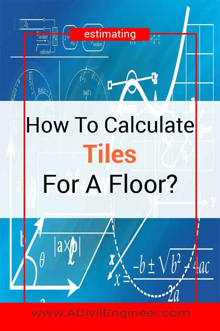 How To Calculate Tiles Needed For A Floor Tiles