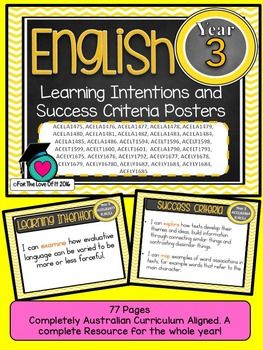 GRADE 3 All English Learning INTENTIONS & Success Criteria! Compatible with ALL STATES  AUSTRALIAN CURRICULUMTHESE ARE EXACTLY THE SAME AS THE LEARNING GOALS JUST REWORDED FOR THOSE WHO USE INTENTIONS INSTEAD of GOALS.This packet has all the posters you will need to display the learning INTENTIONS for the whole year:GRADE 3 Australian Curriculum English Reading and Writing Speaking and Listening(Language, Literature, Literacy)All content descriptors have been reworded into smart goals wit...