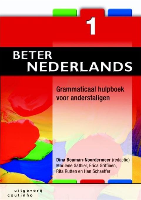 Dina Bouman-Noordermeer (red.). Beter Nederlands 1: Grammaticaal hulpboek voor anderstaligen. Plaats: 485.11 (NT2).