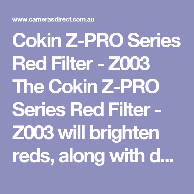 Cokin Z-PRO Series Red Filter - Z003 The Cokin Z-PRO Series Red Filter - Z003 will brighten reds, along with darkening blue and greens. This filter is ideal for stormy skies. Using this filter will reduce the light coming into your lens by 3 and 1/3 stops.   This Cokin Z-PRO Series Red Filter - Z003 comes with a full warranty from Cokin Australia. Pop into our Gold Coast camera store & warehouse or order online. #CamerasDirect, happily helping you take a better #photo and being at your…