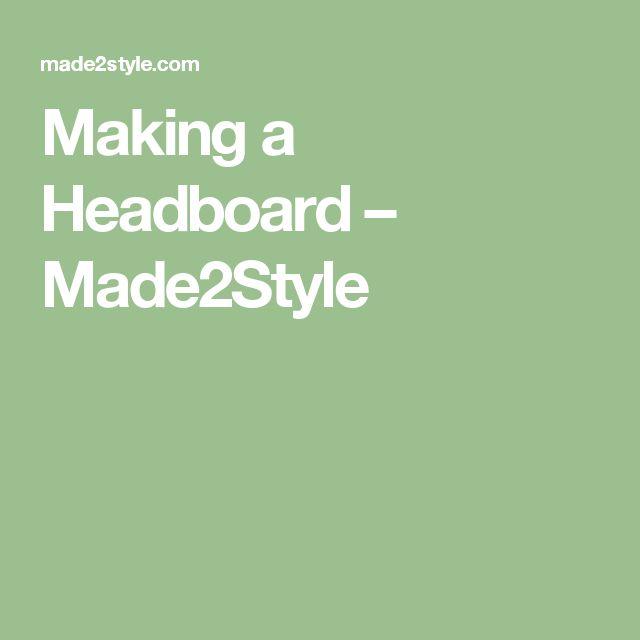 17 best ideas about making a headboard on pinterest diy