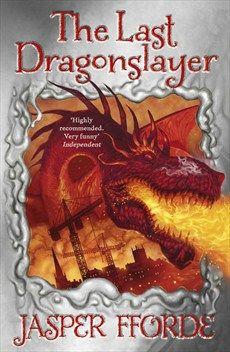 The Last Dragonslayer (Dragonslayer #1) by Jasper Fforde