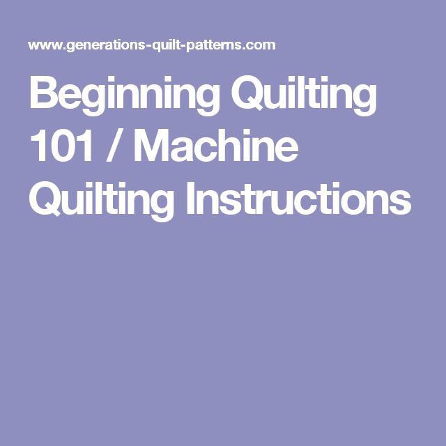 Beginning Quilting 101 / Machine Quilting Instructions