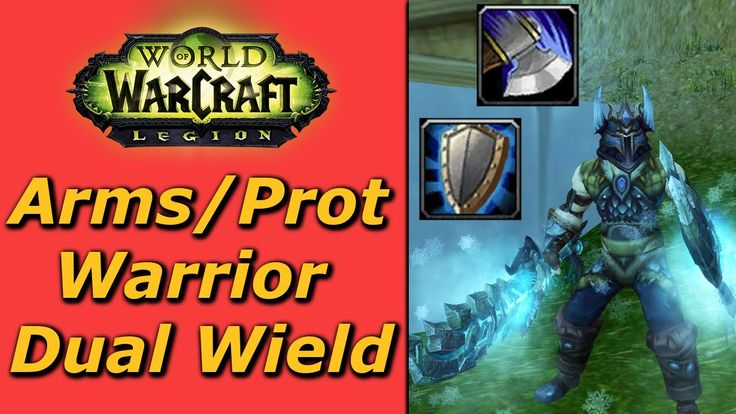 How to dual wield as Arms/Prot Warrior - Legion Guide #worldofwarcraft #blizzard #Hearthstone #wow #Warcraft #BlizzardCS #gaming