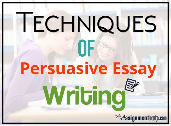 https://myassignmenthelp.com/blog/techniques-of-persuasive-essay-writing/